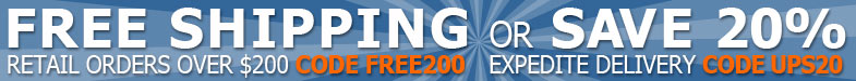 Get free shipping for retail orders of 200.00 or more with promo code FREE200. Get 20% off select expedite shipping with promo code UPS20. Some exclusions apply.